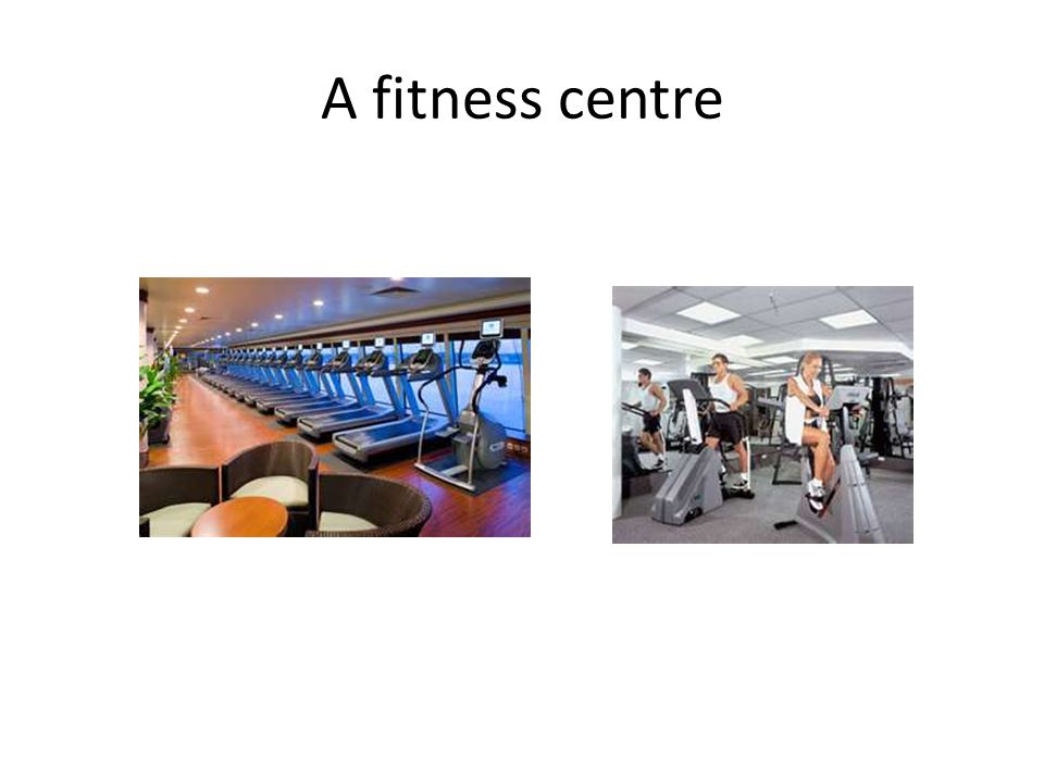 A fitness centre
