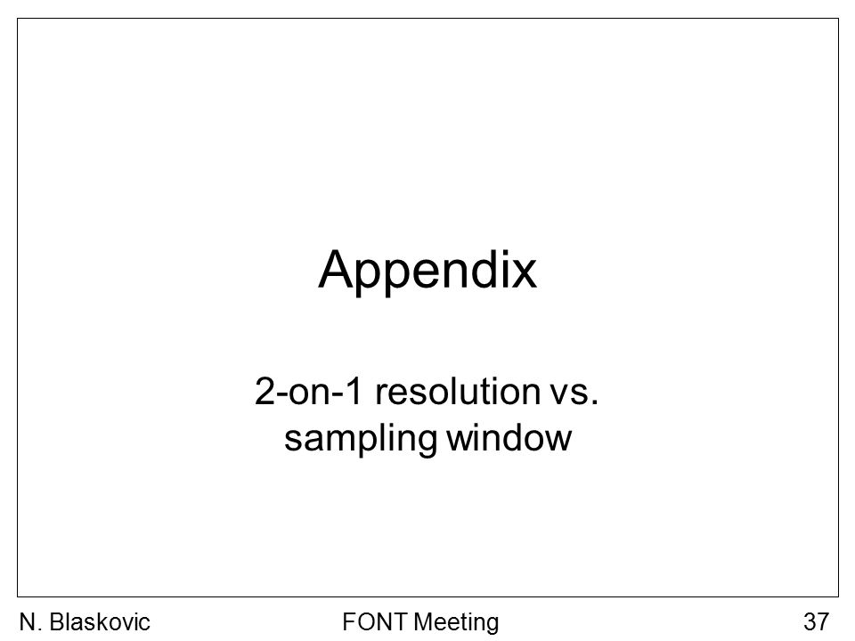 FONT Meeting37 Appendix 2-on-1 resolution vs. sampling window