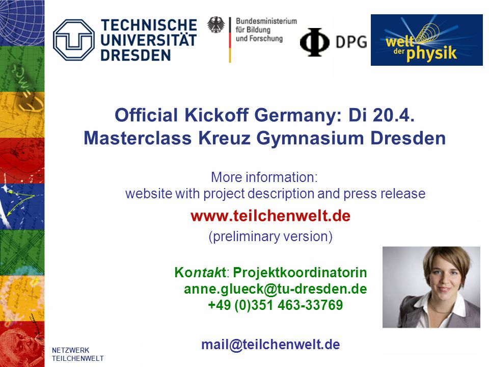 Official Kickoff Germany: Di 20.4. Masterclass Kreuz Gymnasium Dresden More information: website with project description and press release www.teilch