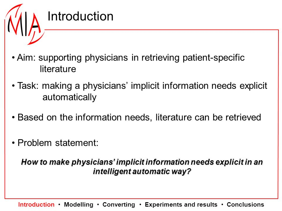 Aim: supporting physicians in retrieving patient-specific literature Task: making a physicians' implicit information needs explicit automatically Base