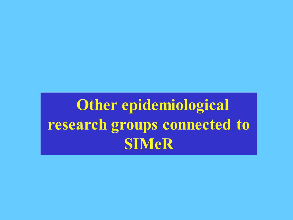 Other epidemiological research groups connected to SIMeR