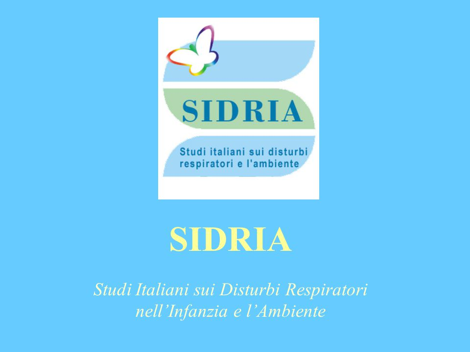 SIDRIA Studi Italiani sui Disturbi Respiratori nell'Infanzia e l'Ambiente