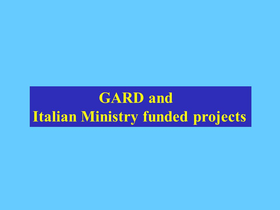 GARD and Italian Ministry funded projects