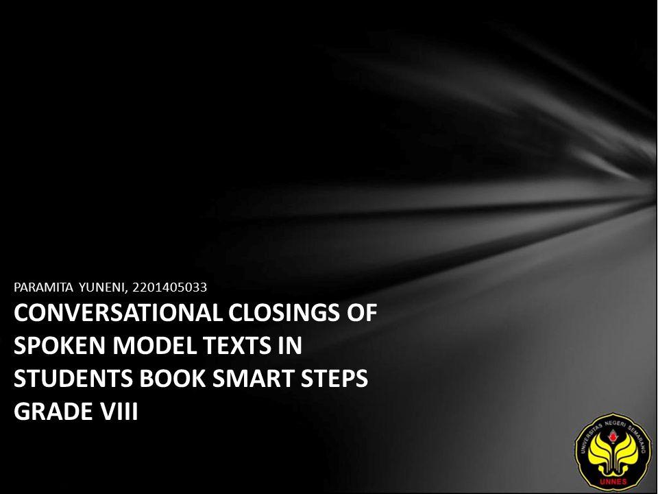 PARAMITA YUNENI, 2201405033 CONVERSATIONAL CLOSINGS OF SPOKEN MODEL TEXTS IN STUDENTS BOOK SMART STEPS GRADE VIII