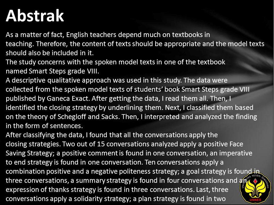 Abstrak As a matter of fact, English teachers depend much on textbooks in teaching.