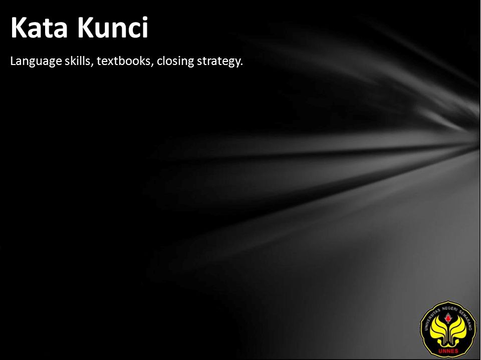 Kata Kunci Language skills, textbooks, closing strategy.