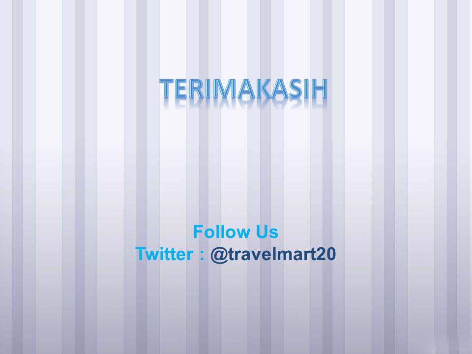 Follow Us Twitter : @travelmart20