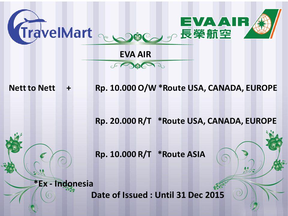 *Ex - Indonesia Date of Issued : Until 31 Dec 2015 Nett to Nett+Rp.