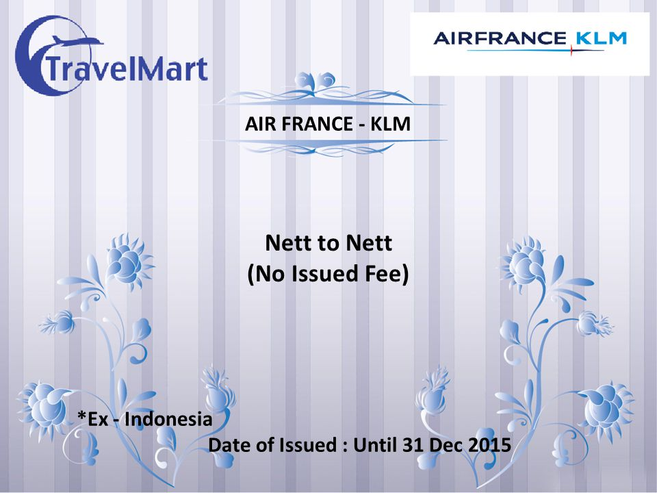 *Ex - Indonesia Date of Issued : Until 31 Dec 2015 Nett to Nett (No Issued Fee) CHINA AIRLINES