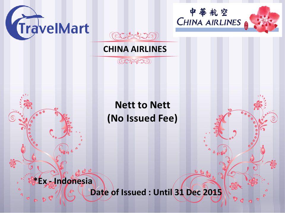 Nett to NettEconomy class+Rp.50.000 R/T Rp. 25.000 O/W Business class+Rp.