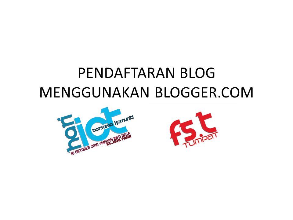 PENDAFTARAN BLOG MENGGUNAKAN BLOGGER.COM