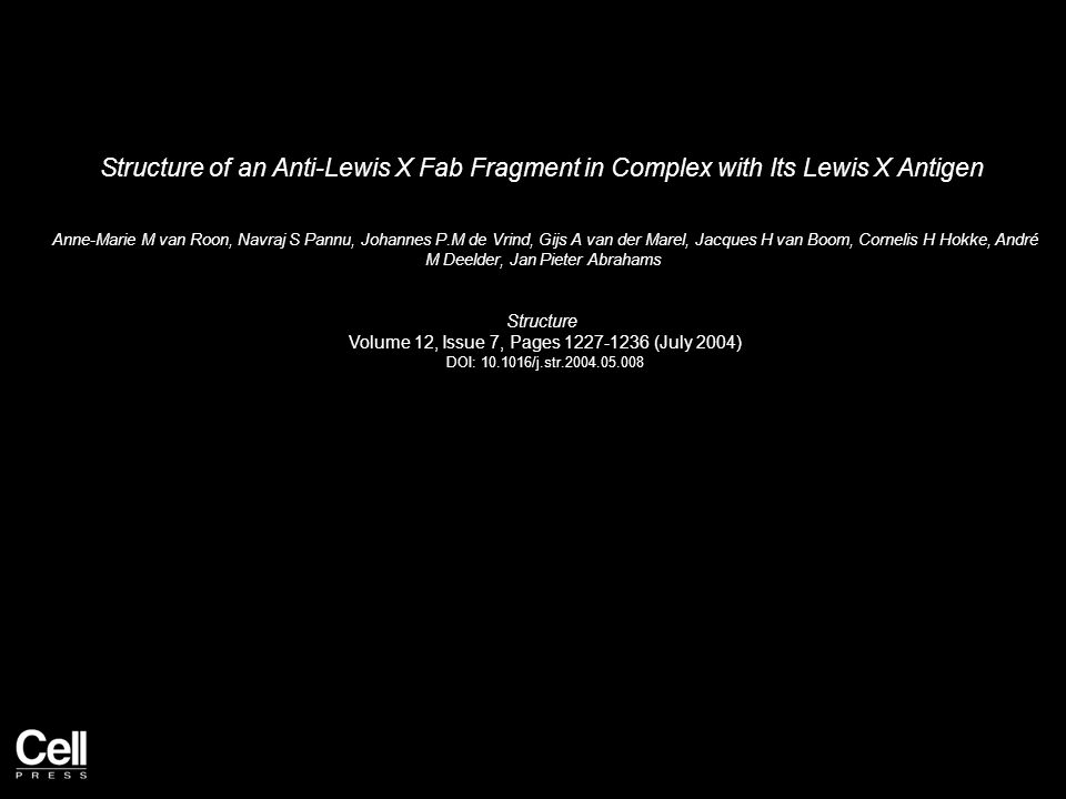 Structure of an Anti-Lewis X Fab Fragment in Complex with Its Lewis X Antigen Anne-Marie M van Roon, Navraj S Pannu, Johannes P.M de Vrind, Gijs A van der Marel, Jacques H van Boom, Cornelis H Hokke, André M Deelder, Jan Pieter Abrahams Structure Volume 12, Issue 7, Pages 1227-1236 (July 2004) DOI: 10.1016/j.str.2004.05.008