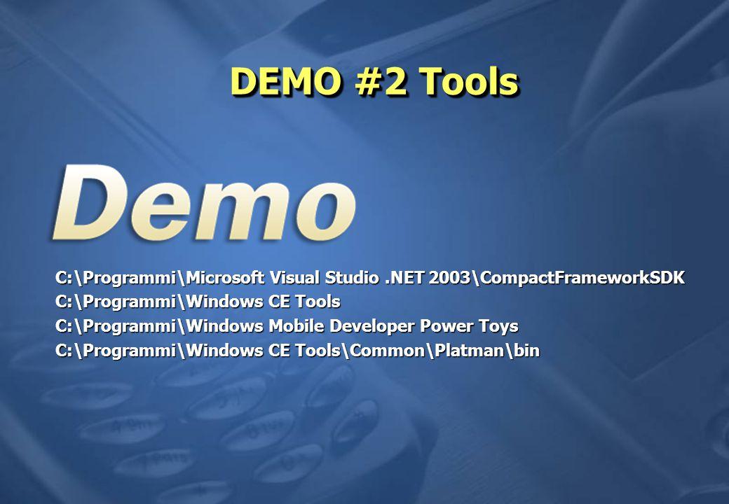 C:\Programmi\Microsoft Visual Studio.NET 2003\CompactFrameworkSDK C:\Programmi\Windows CE Tools C:\Programmi\Windows Mobile Developer Power Toys C:\Programmi\Windows CE Tools\Common\Platman\bin DEMO #2 Tools