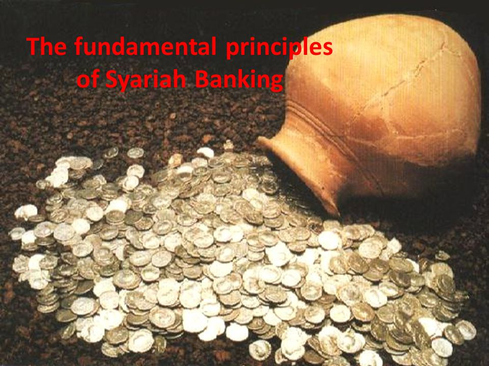 The fundamental principles of Syariah Banking