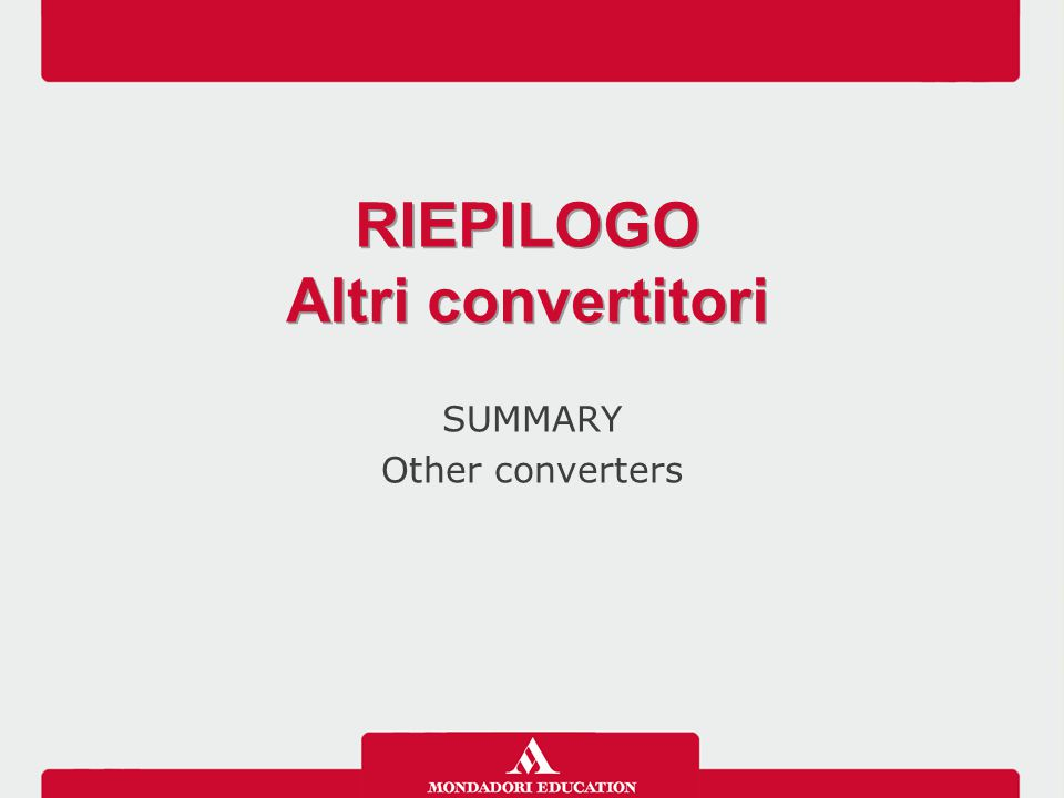 SUMMARY Other converters RIEPILOGO Altri convertitori RIEPILOGO Altri convertitori