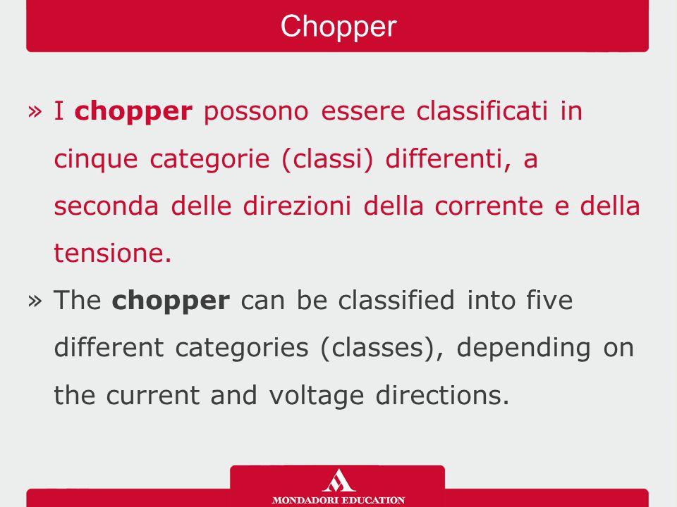 »I chopper possono essere classificati in cinque categorie (classi) differenti, a seconda delle direzioni della corrente e della tensione.