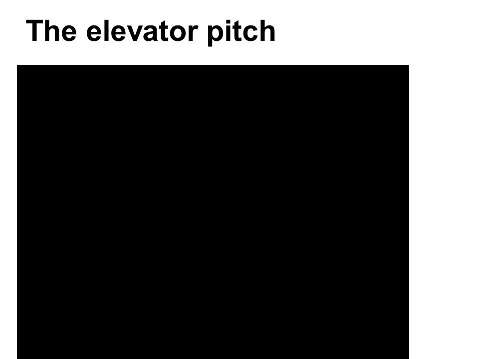 The elevator pitch Doing business in the tourism industry