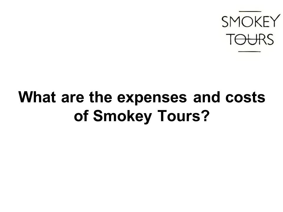 What are the expenses and costs of Smokey Tours?