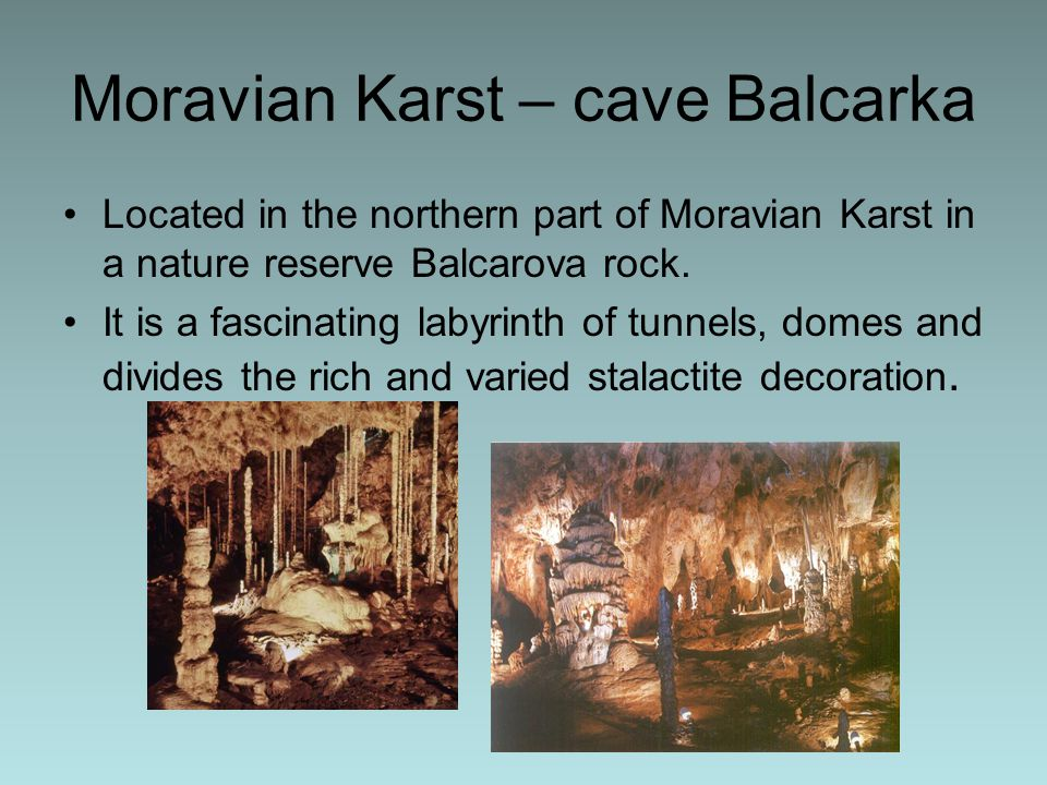 Moravian Karst – cave Balcarka Located in the northern part of Moravian Karst in a nature reserve Balcarova rock.