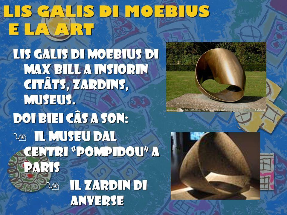 LIS GALIS DI MOEBIUS E LA ART LIS GALIS di Moebius di Max Bill a INSIORIN citÂtS, ZARDINS, museUS.