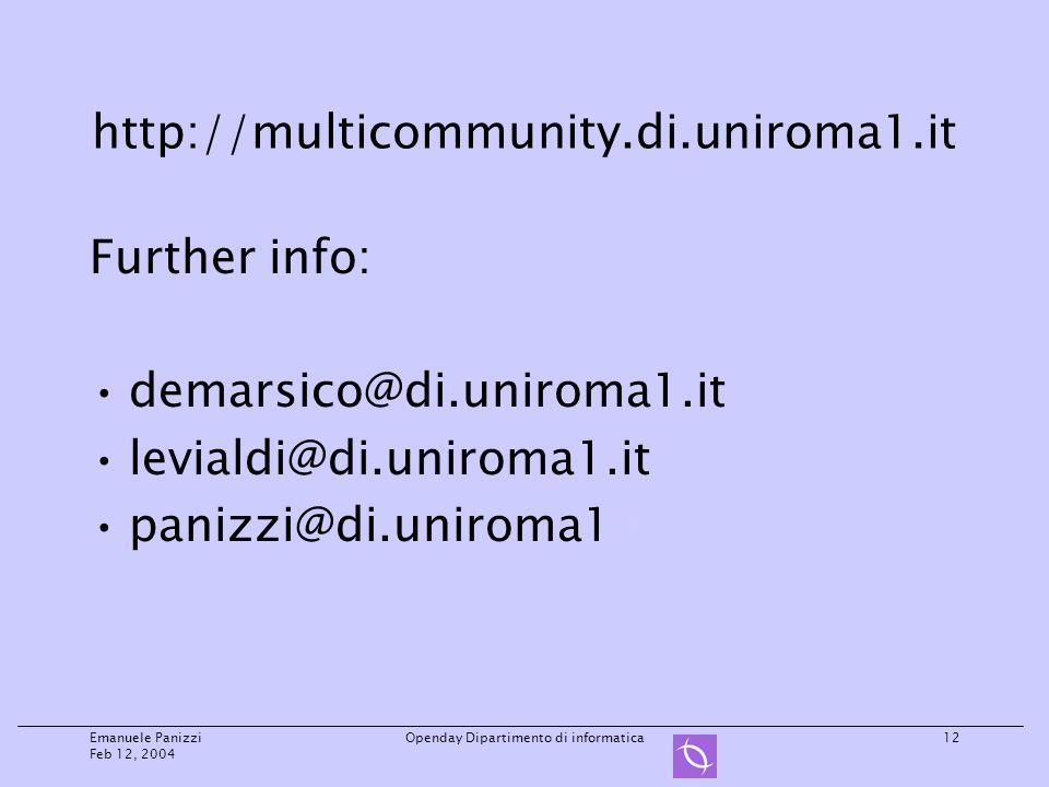 Emanuele Panizzi Feb 12, 2004 Openday Dipartimento di informatica12 http://multicommunity.di.uniroma1.it Further info: demarsico@di.uniroma1.it levialdi@di.uniroma1.it panizzi@di.uniroma1.it.it