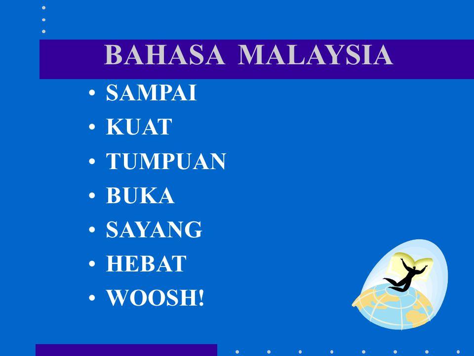 BAHASA MALAYSIA SAMPAI KUAT TUMPUAN BUKA SAYANG HEBAT WOOSH!