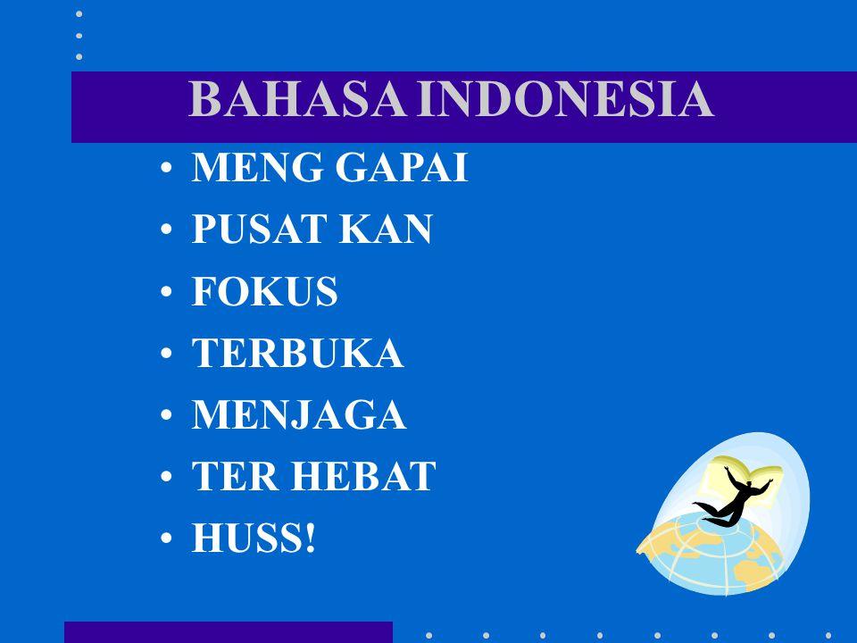 BAHASA INDONESIA MENG GAPAI PUSAT KAN FOKUS TERBUKA MENJAGA TER HEBAT HUSS!