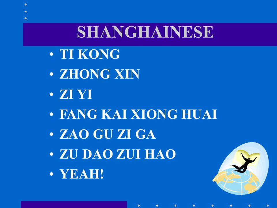 SHANGHAINESE TI KONG ZHONG XIN ZI YI FANG KAI XIONG HUAI ZAO GU ZI GA ZU DAO ZUI HAO YEAH!
