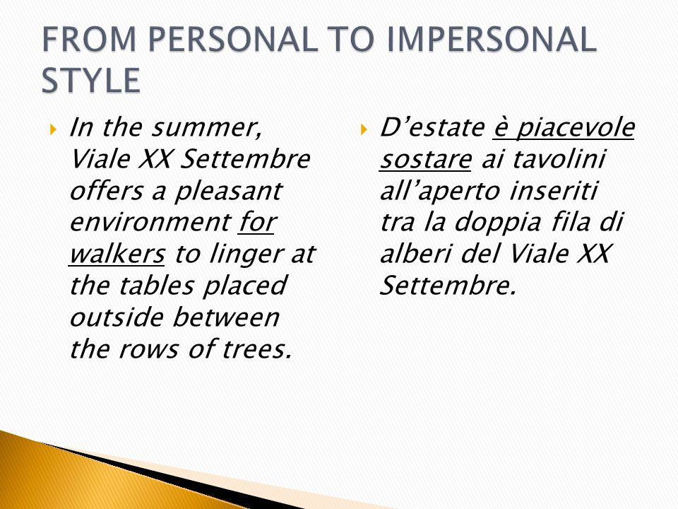  In the summer, Viale XX Settembre offers a pleasant environment for walkers to linger at the tables placed outside between the rows of trees.