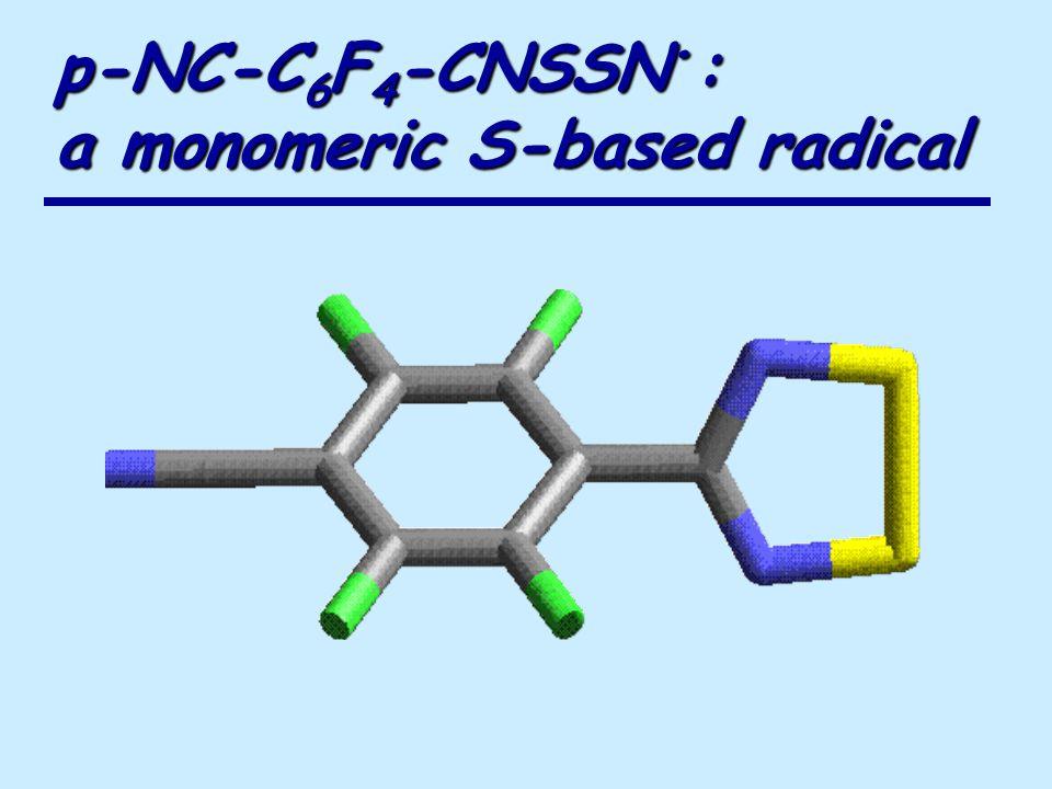 p-NC-C 6 F 4 -CNSSN : a monomeric S-based radical