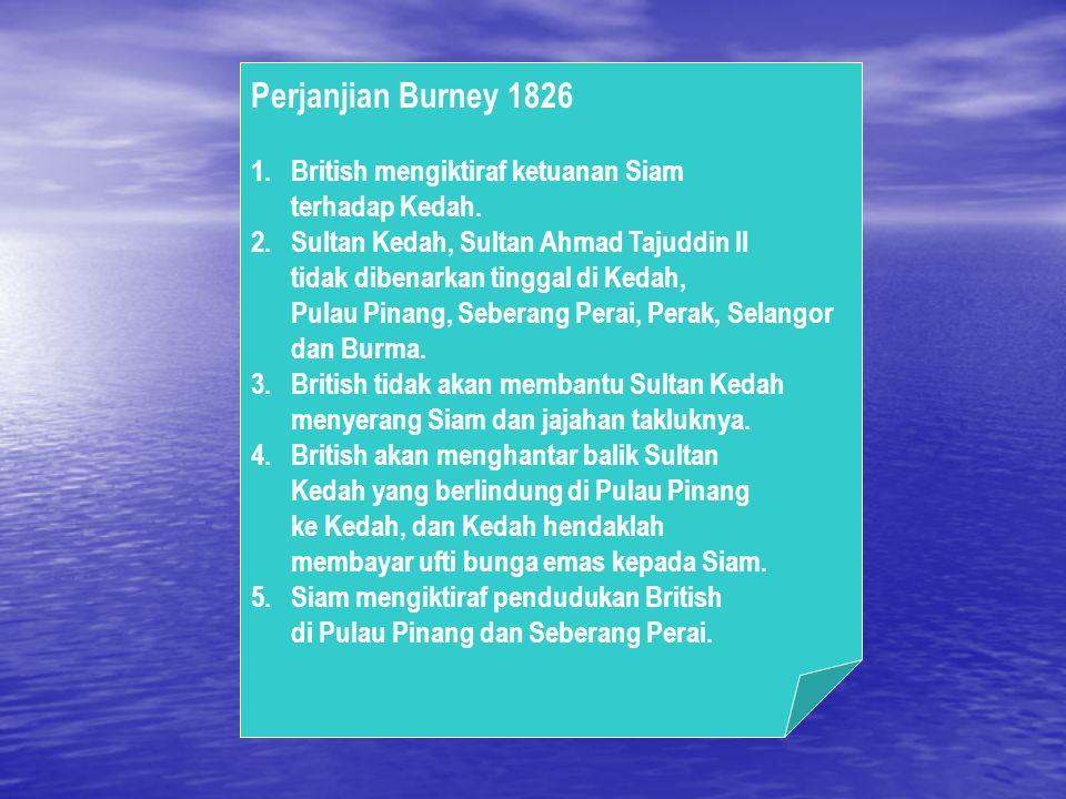 Perjanjian Persahabatan Dan Perikatan 1800 1.Sultan Kedah menyerahkan Seberang Perai. 2.SHTI membayar 10 000 dolar Sepanyol setahun bagi Pulau Pinang
