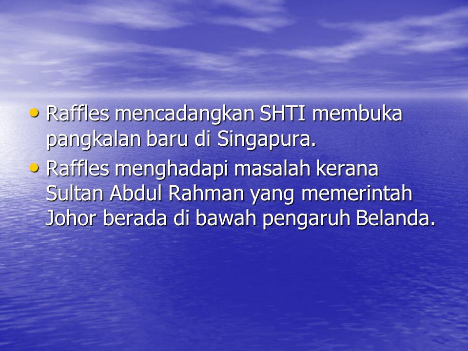 SINGAPURA PANGKALAN PERDAGANGAN YANG STRATEGIK Mengawal laluan perdagangan di Selat Melaka dan Selat Sunda. Mengawal laluan perdagangan di Selat Melak