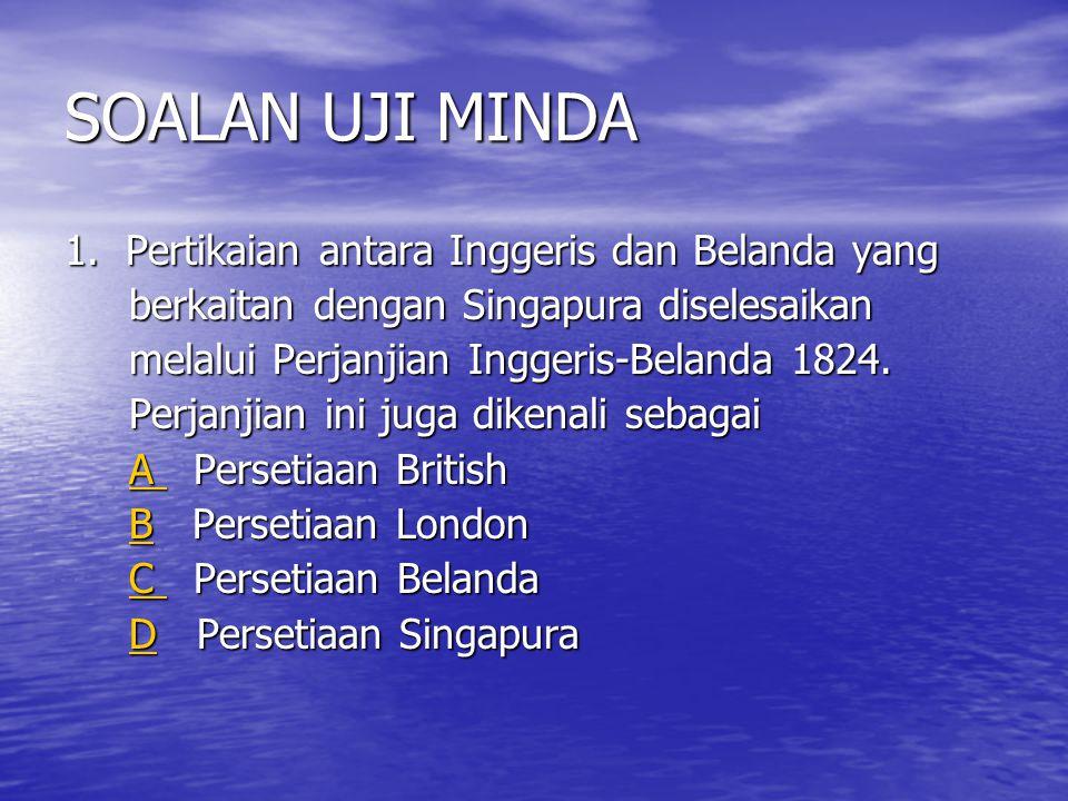 Kesan Perjanjian Inggeris-Belanda 1824  Kepulauan Melayu terbahagi kepada 2 kawasan pengaruh.  British berpeluang meluaskan pengaruhnya di Semenanju