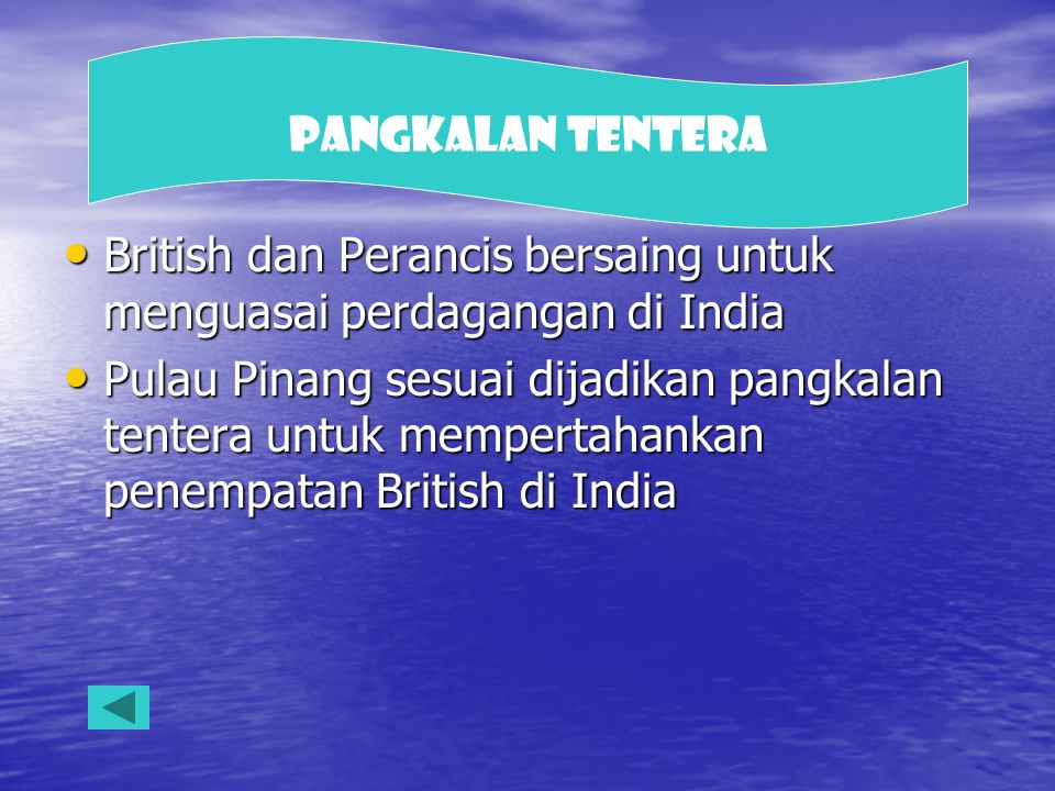 British dan Perancis bersaing untuk menguasai perdagangan di India British dan Perancis bersaing untuk menguasai perdagangan di India Pulau Pinang sesuai dijadikan pangkalan tentera untuk mempertahankan penempatan British di India Pulau Pinang sesuai dijadikan pangkalan tentera untuk mempertahankan penempatan British di India Pangkalan Tentera