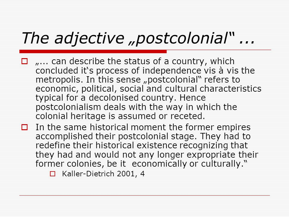 "The adjective ""postcolonial ...  ""..."