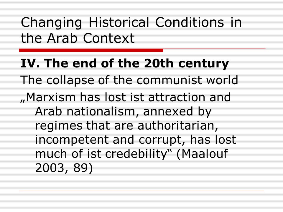 Changing Historical Conditions in the Arab Context IV.