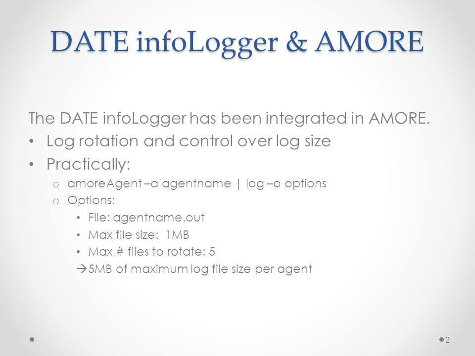 DATE infoLogger & AMORE The DATE infoLogger has been integrated in AMORE.
