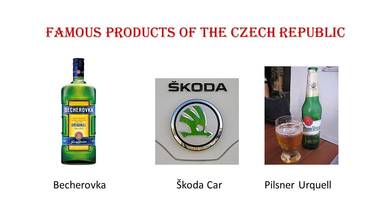 Famous products of the Czech Republic Becherovka Škoda CarPilsner Urquell