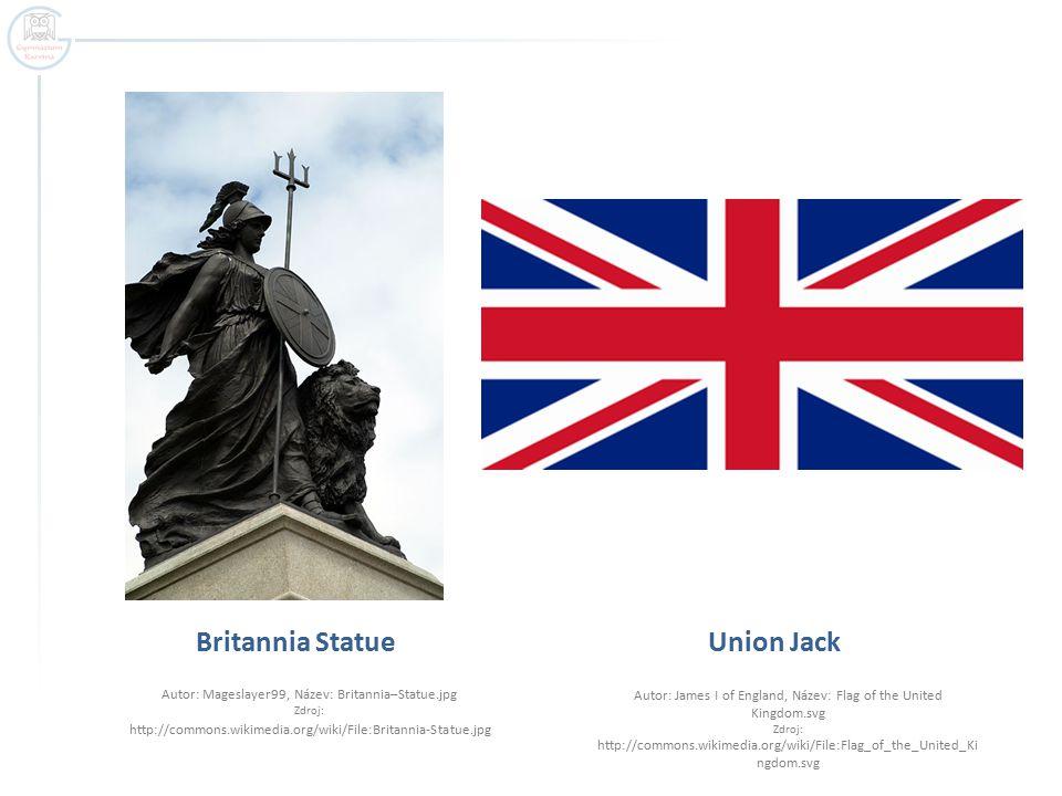 Britannia Statue Autor: Mageslayer99, Název: Britannia–Statue.jpg Zdroj: http://commons.wikimedia.org/wiki/File:Britannia-Statue.jpg Union Jack Autor: James I of England, Název: Flag of the United Kingdom.svg Zdroj: http://commons.wikimedia.org/wiki/File:Flag_of_the_United_Ki ngdom.svg