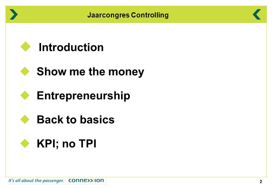 3 Jaarcongres Controlling Introduction -54 years -Broad experience (25 years) - ICI - Digital - Sara Lee - AGA - Nedcon - T.I.