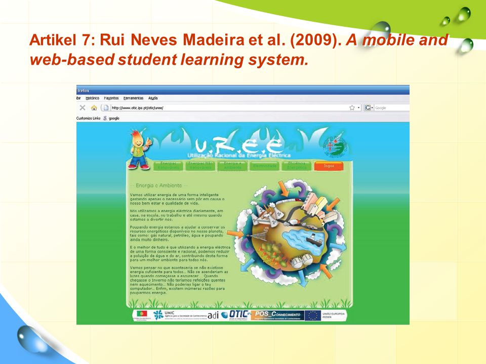 Artikel 7: Rui Neves Madeira et al. (2009). A mobile and web-based student learning system.