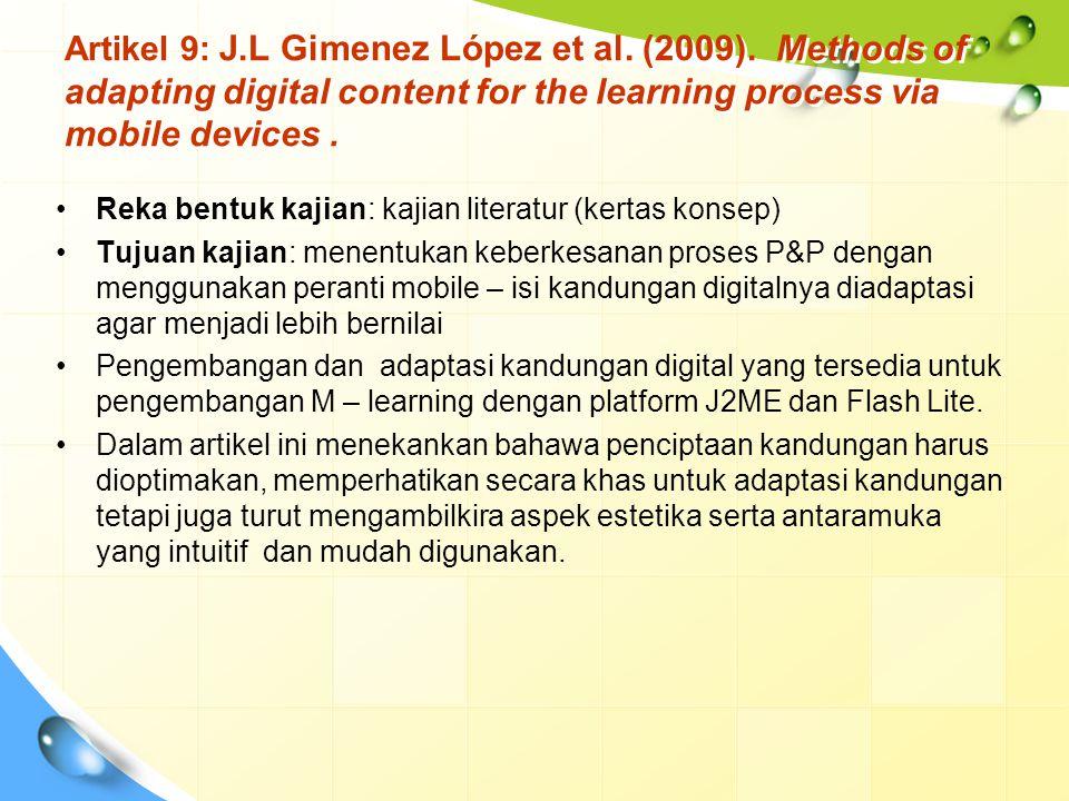 Artikel 9: J.L Gimenez López et al. (2009). Methods of adapting digital content for the learning process via mobile devices. Reka bentuk kajian: kajia