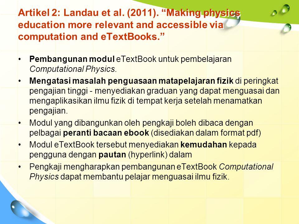 "Artikel 2: Landau et al. (2011). ""Making physics education more relevant and accessible via computation and eTextBooks."" Pembangunan modul eTextBook u"