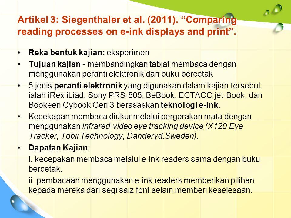 "Artikel 3: Siegenthaler et al. (2011). ""Comparing reading processes on e-ink displays and print"". Reka bentuk kajian: eksperimen Tujuan kajian - memba"
