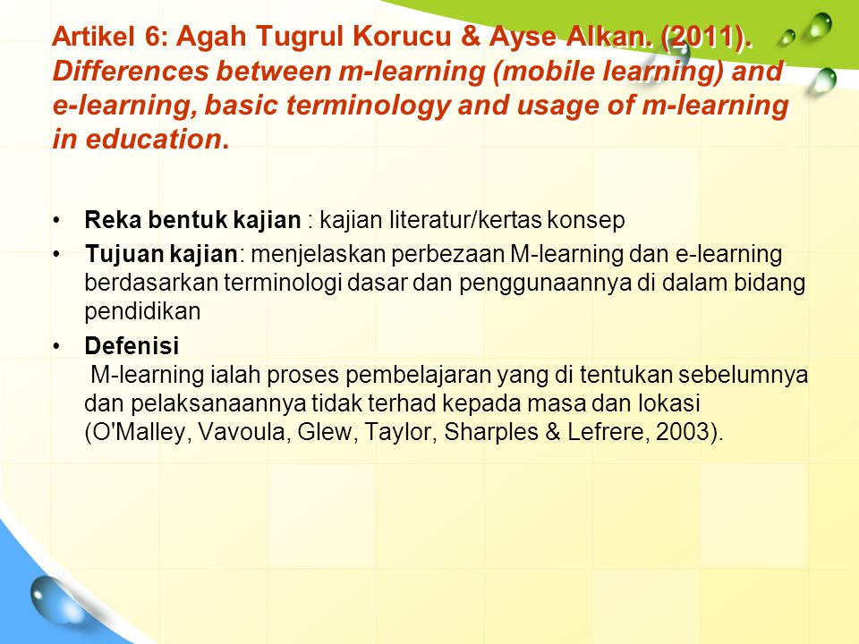 Artikel 6: Agah Tugrul Korucu & Ayse Alkan. (2011). Differences between m-learning (mobile learning) and e-learning, basic terminology and usage of m-