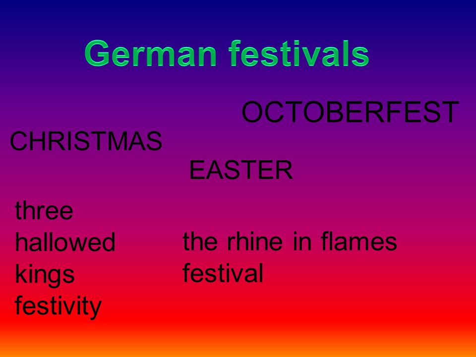 EASTER OCTOBERFEST CHRISTMAS the rhine in flames festival three hallowed kings festivity