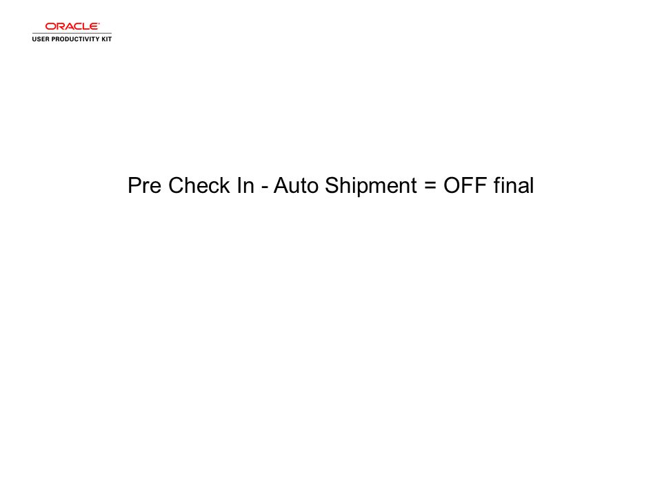 Pre Check In - Auto Shipment = OFF final