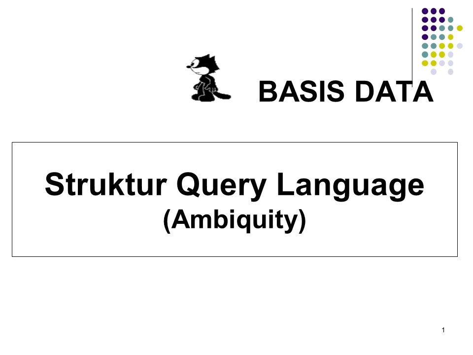 1 BASIS DATA Struktur Query Language (Ambiquity)
