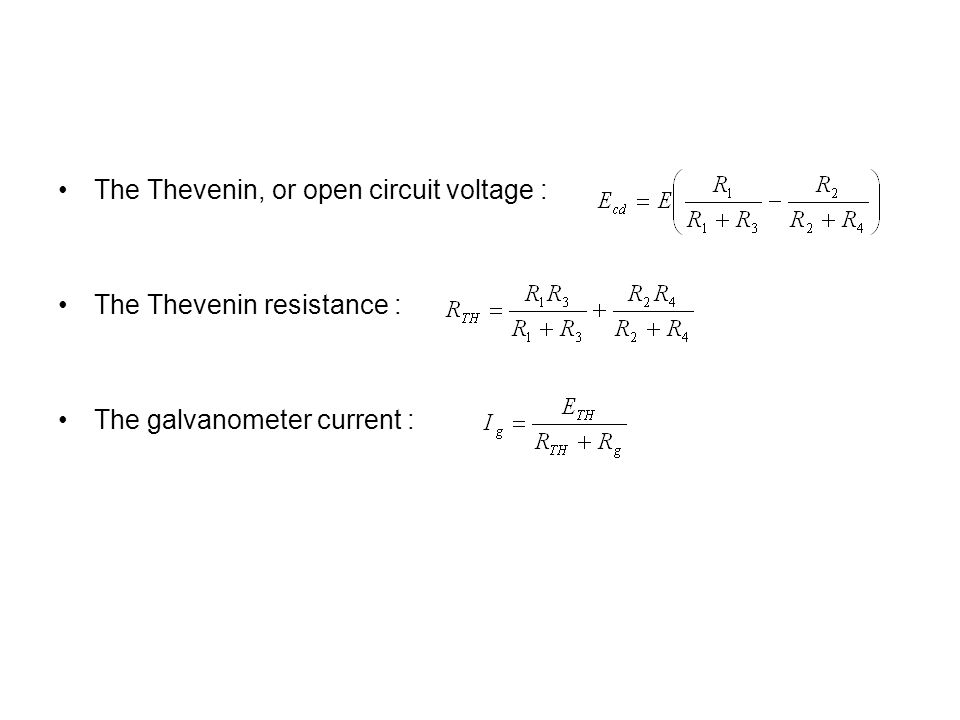 The Thevenin, or open circuit voltage : The Thevenin resistance : The galvanometer current :