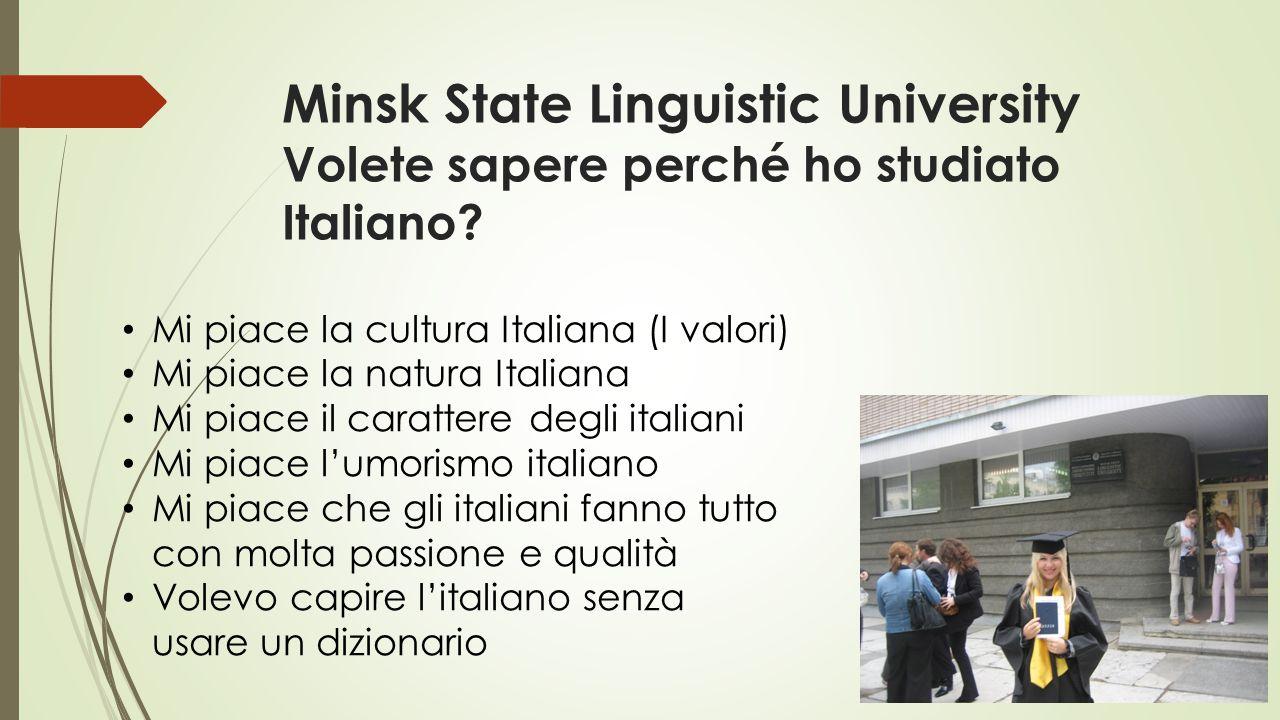 Minsk State Linguistic University Volete sapere perché ho studiato Italiano.